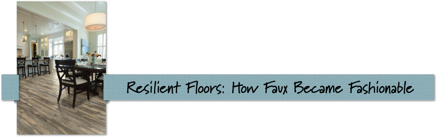 Resilient Floors : How faux became fashionable